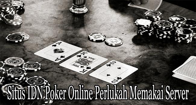 Situs IDN Poker Online Perlukah Memakai Server Skala Asia